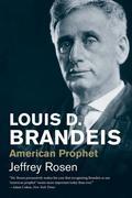 Louis D. Brandeis: American Prophet