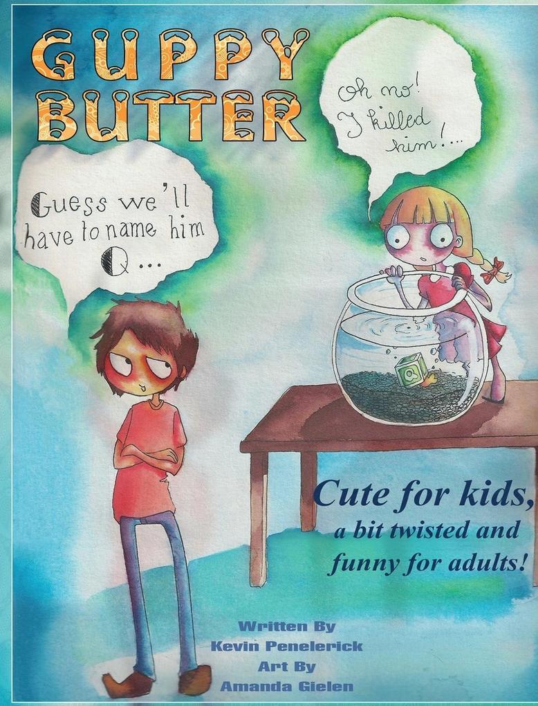 Guppy Butter als Buch von Kevin Penelerick