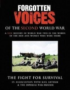 Forgotten Voices of the Second World War: The Fight for Survival