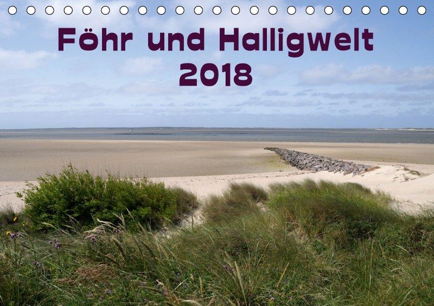 Föhr und Halligwelt 2018 (Tischkalender 2018 DI...
