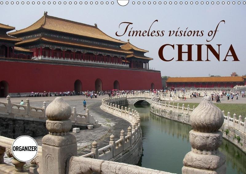 Timeless visions of CHINA (Wall Calendar 2018 D...