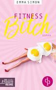 Fitnessbitch (Chick-Lit, Humorvoller Roman, Humor)
