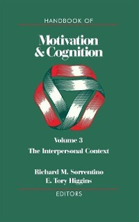 Handbook of Motivation and Cognition, Volume 3 ...