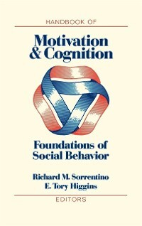Handbook of Motivation and Cognition, Volume 1 ...