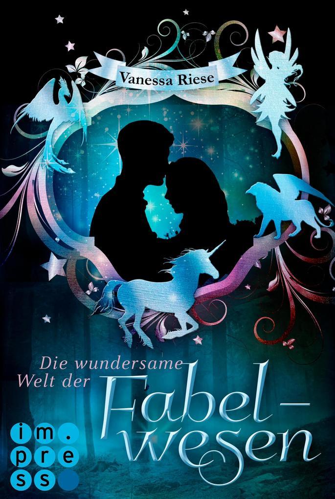 Die wundersame Welt der Fabelwesen. Abigail & Darien als eBook