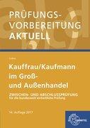 Prüfungsvorbereitung aktuell Kauffrau/ Kaufmann im Groß- und Außenhandel