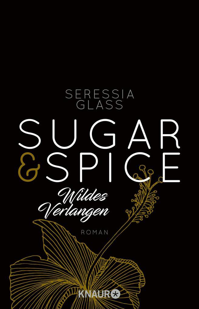 Sugar & Spice - Wildes Verlangen als Taschenbuch