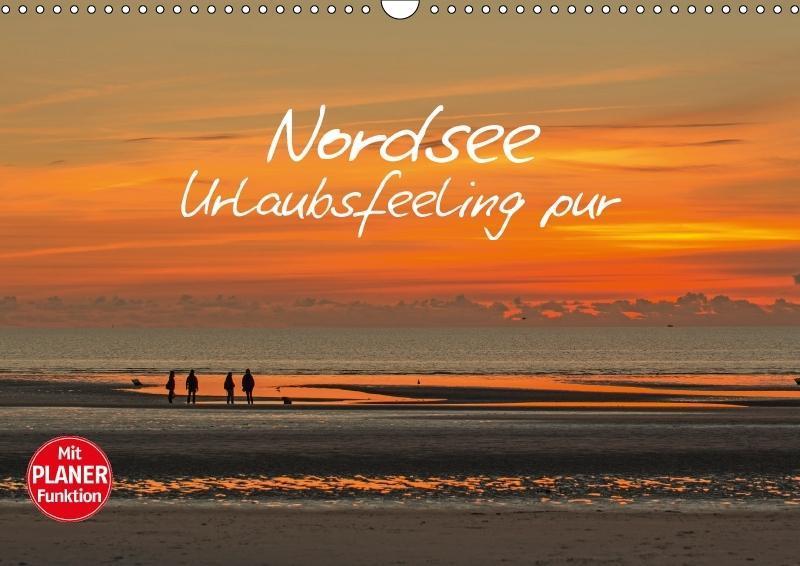 Nordsee - Urlaubsfeeling pur (Wandkalender 2018...