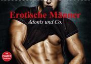 Erotische Männer. Adonis und Co. (Wandkalender 2018 DIN A2 quer)