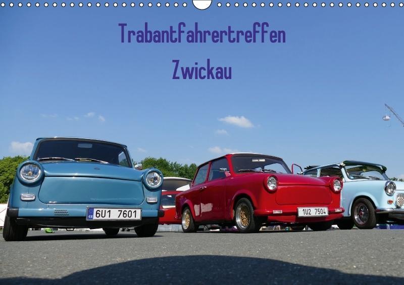 Trabantfahrertreffen Zwickau (Wandkalender 2018...