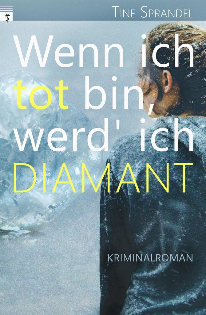 Wenn ich tot bin, werd' ich Diamant als eBook
