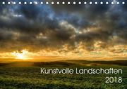 Kunstvolle Landschaften 2018 (Tischkalender 2018 DIN A5 quer)