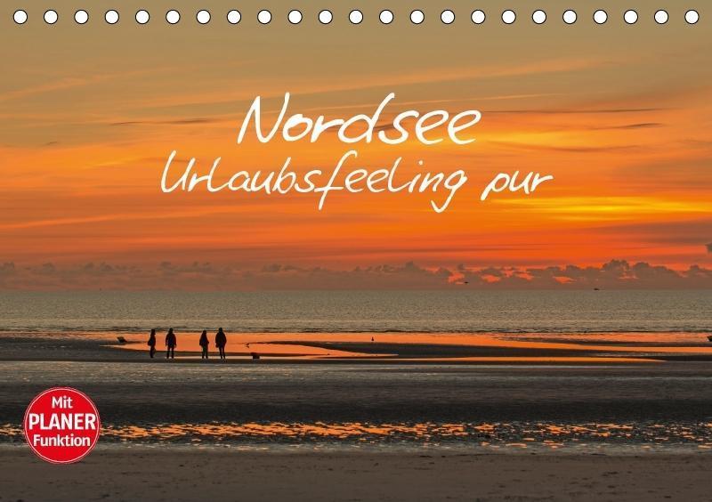 Nordsee - Urlaubsfeeling pur (Tischkalender 201...