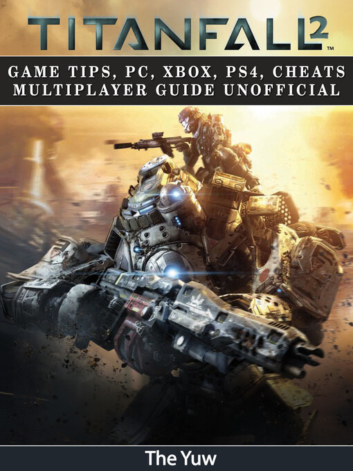 Titanfall 2 Game Tips, PC, Xbox, PS4, Cheats Mu...
