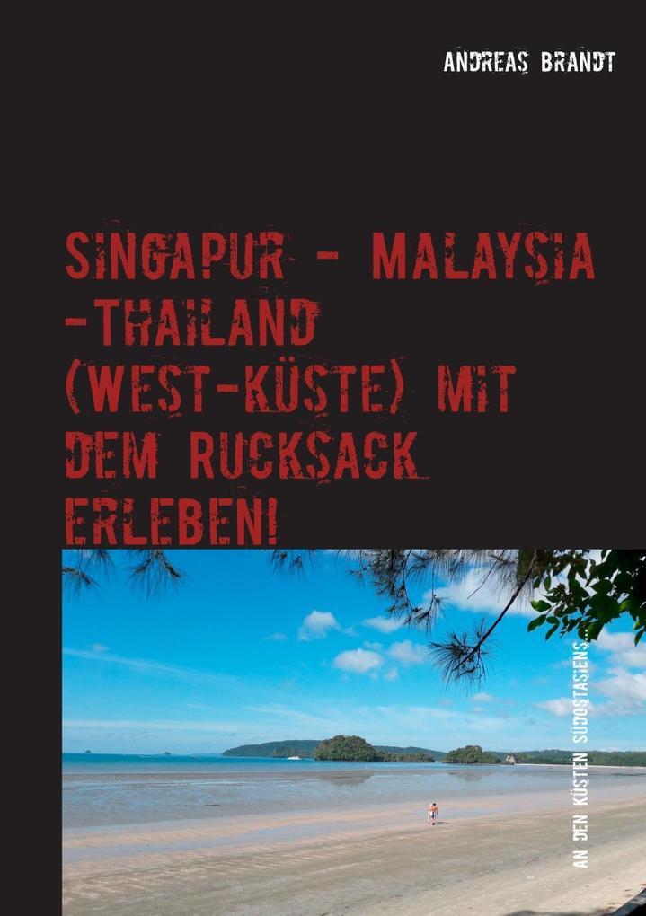 Singapur - Malaysia - Thailand (Westküste) mit ...