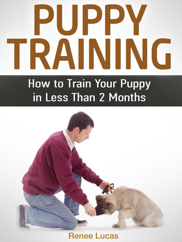 Puppy Training: How to Train Your Puppy in Less...