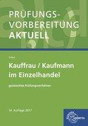 Prüfungsvorbereitung aktuell - Kauffrau/Kaufmann im Einzelhandel