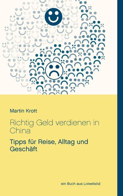Richtig Geld verdienen in China als Buch von Ma...