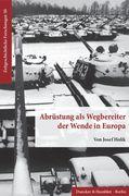 Abrüstung als Wegbereiter der Wende in Europa