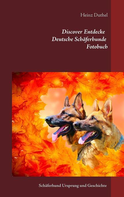 Discover Entdecke Deutsche Schäferhunde Fotobuch als Buch
