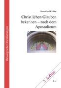 Christlichen Glauben bekennen - nach dem Apostolicum