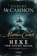 Matthew Corbett und die Hexe von Fount Royal - Band 2