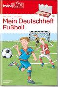 miniLÜK Mein Deutschheft Fußball 2. Klasse