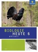 Biologie heute aktuell 6. Schülerband. Bayern