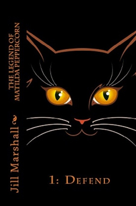The Legend of Matilda Peppercorn Book 1: DEFEND...
