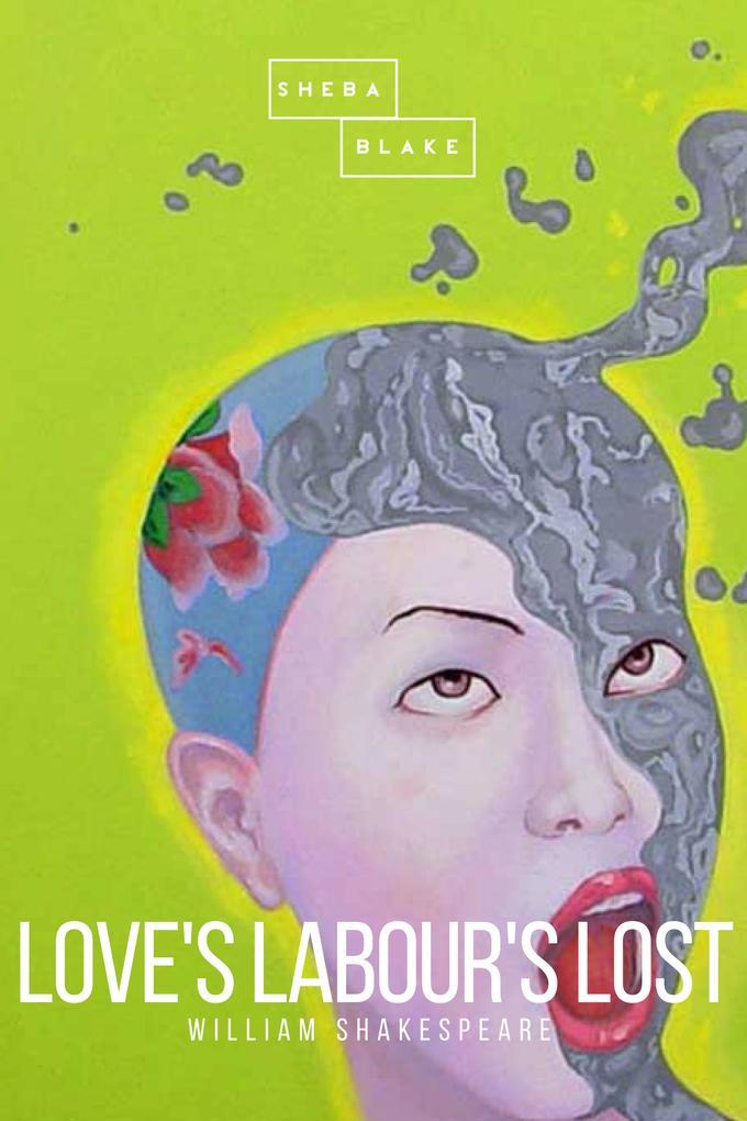 Love´s Labour´s Lost als eBook Download von Wil...