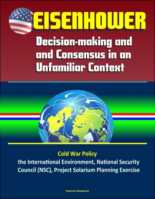 Eisenhower: Decision-making and Consensus in an...