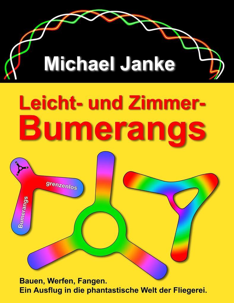Leicht - und Zimmer-Bumerangs als Buch von Mich...
