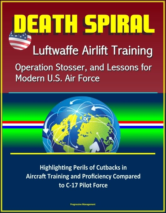 Death Spiral: Luftwaffe Airlift Training, Opera...