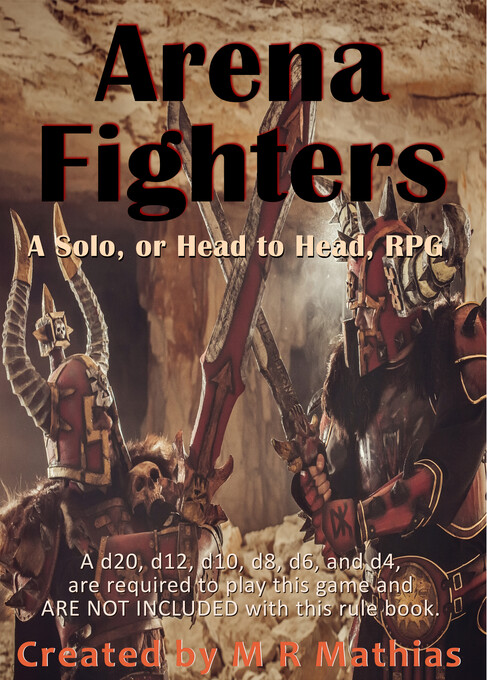 Arena Fighters (Rule Book): A Solo, or Head to ...