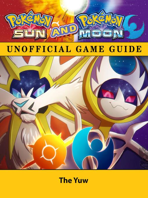 Pokemon Sun and Pokemon Moon Unofficial Game Gu...