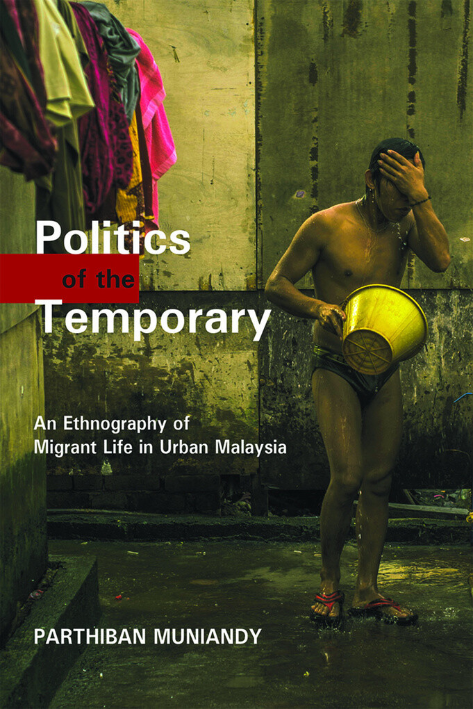Politics of the Temporary: An Ethnography of Mi...