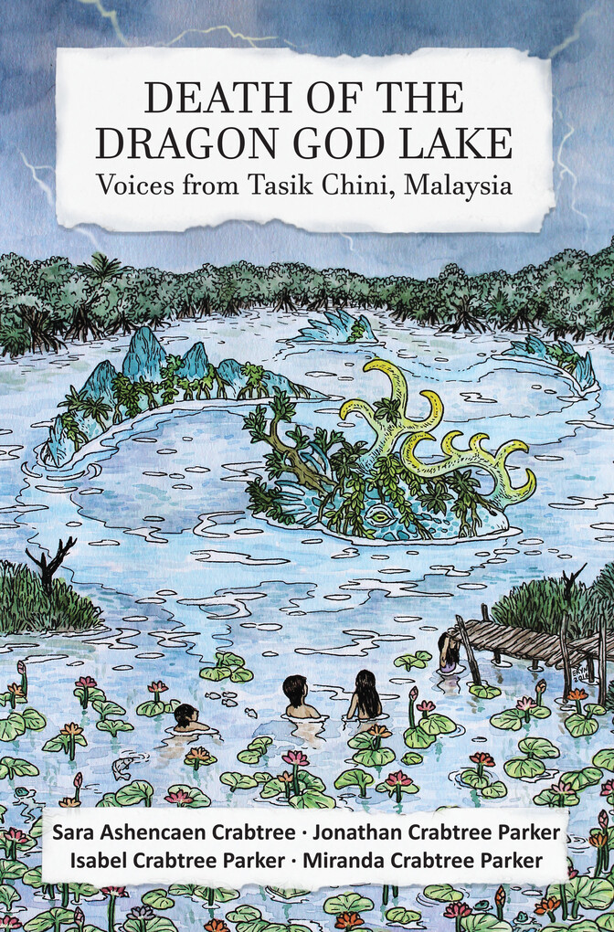 Death of the Dragon God Lake: Voices from Tasik...