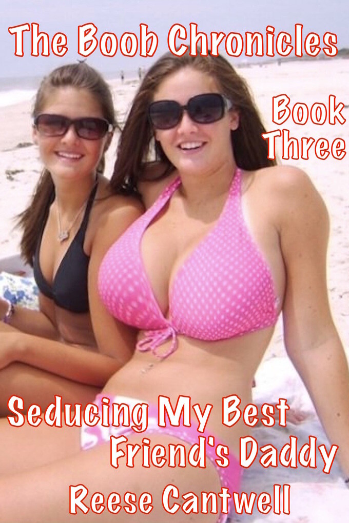 The Boob Chronicles: Book Three: Seducing My Be...