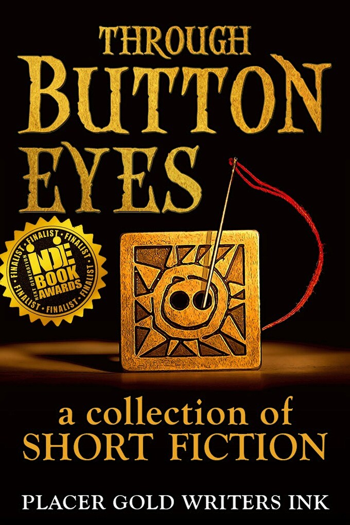Through Button Eyes: A Collection of Short Fict...