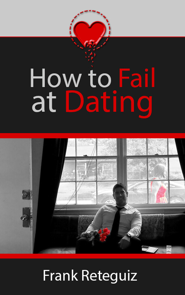 How to Fail at Dating als eBook Download von Fr...