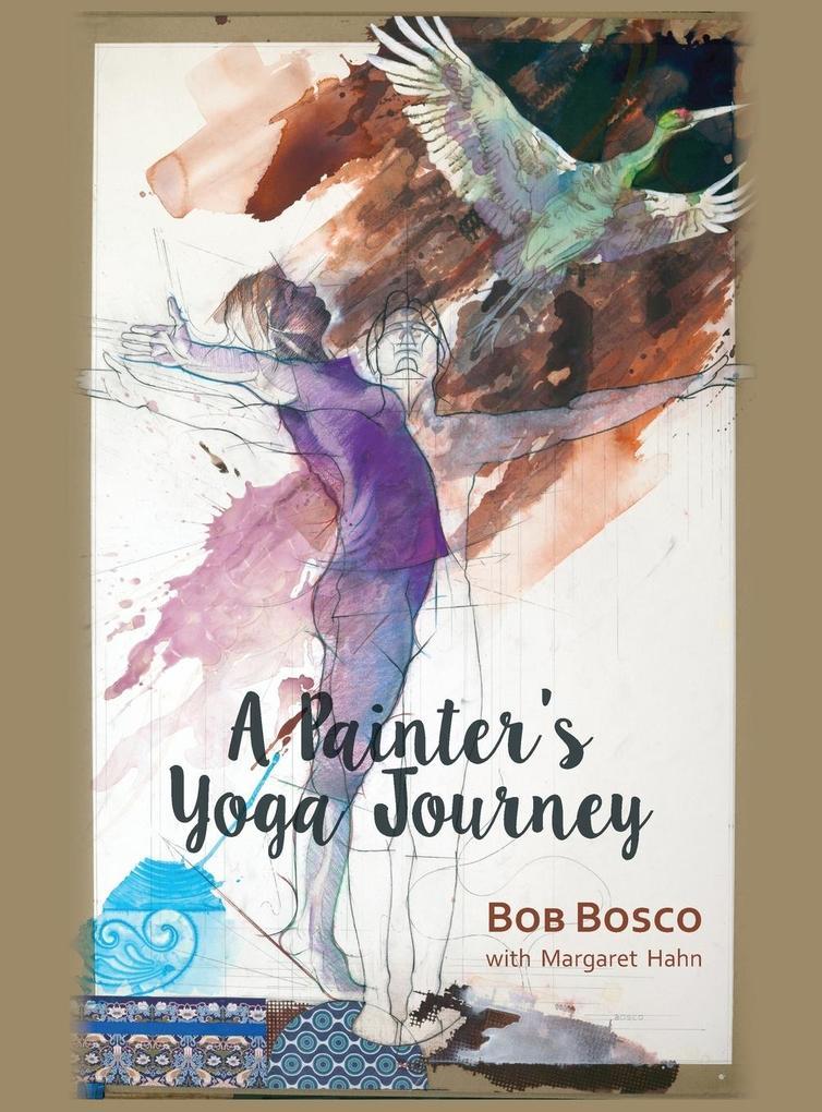 A Painter´s Yoga Journey als Buch von Bob Bosco
