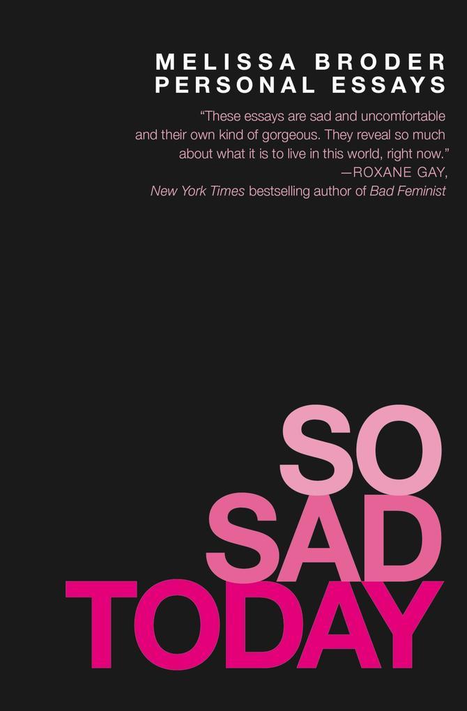 So Sad Today als eBook Download von Melissa Broder