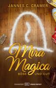 Mira Magica ' Böse und Gut