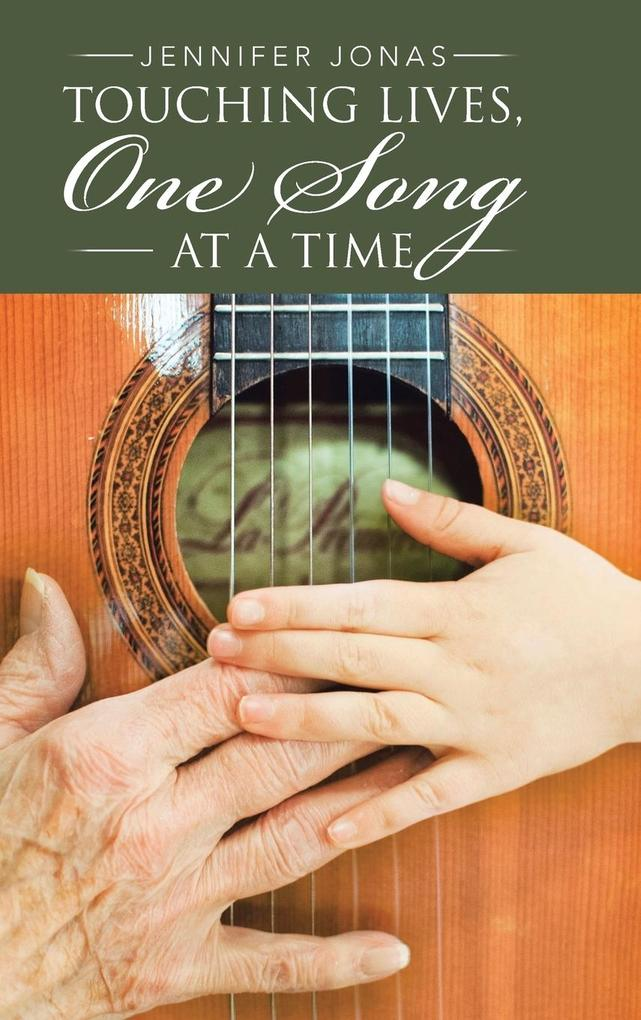 Touching Lives, One Song at a Time als Buch von...