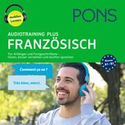 PONS Audiotraining Plus FRANZÖSISCH. Für Anfänger und Fortgeschrittene