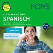PONS Audiotraining Plus SPANISCH. Für Anfänger und Fortgeschrittene