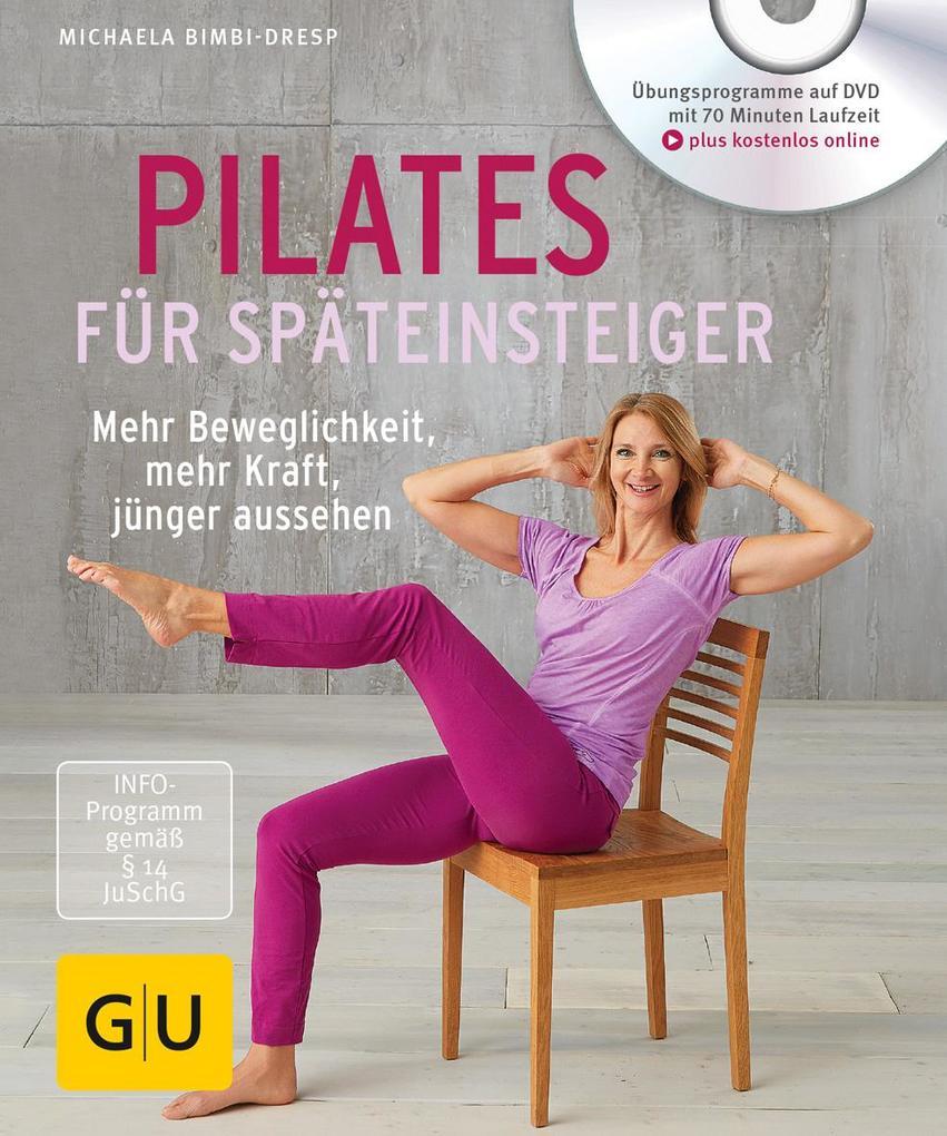 Pilates für Späteinsteiger (mit DVD) als Buch