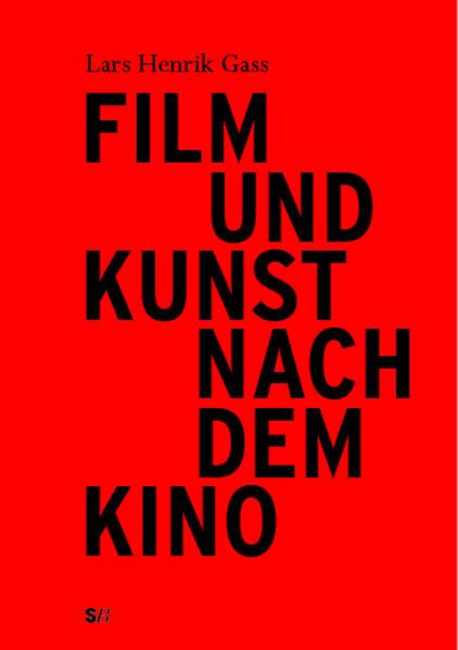 Film und Kunst nach dem Kino als Buch von Lars ...