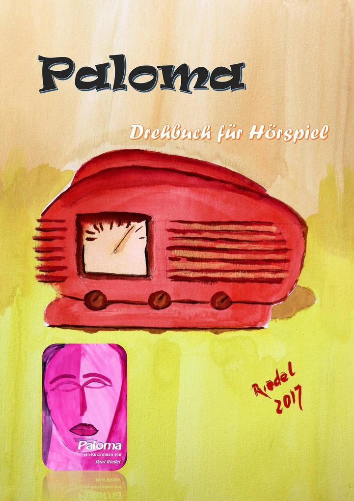 Paloma - Drehbuch für Hörspiel als eBook