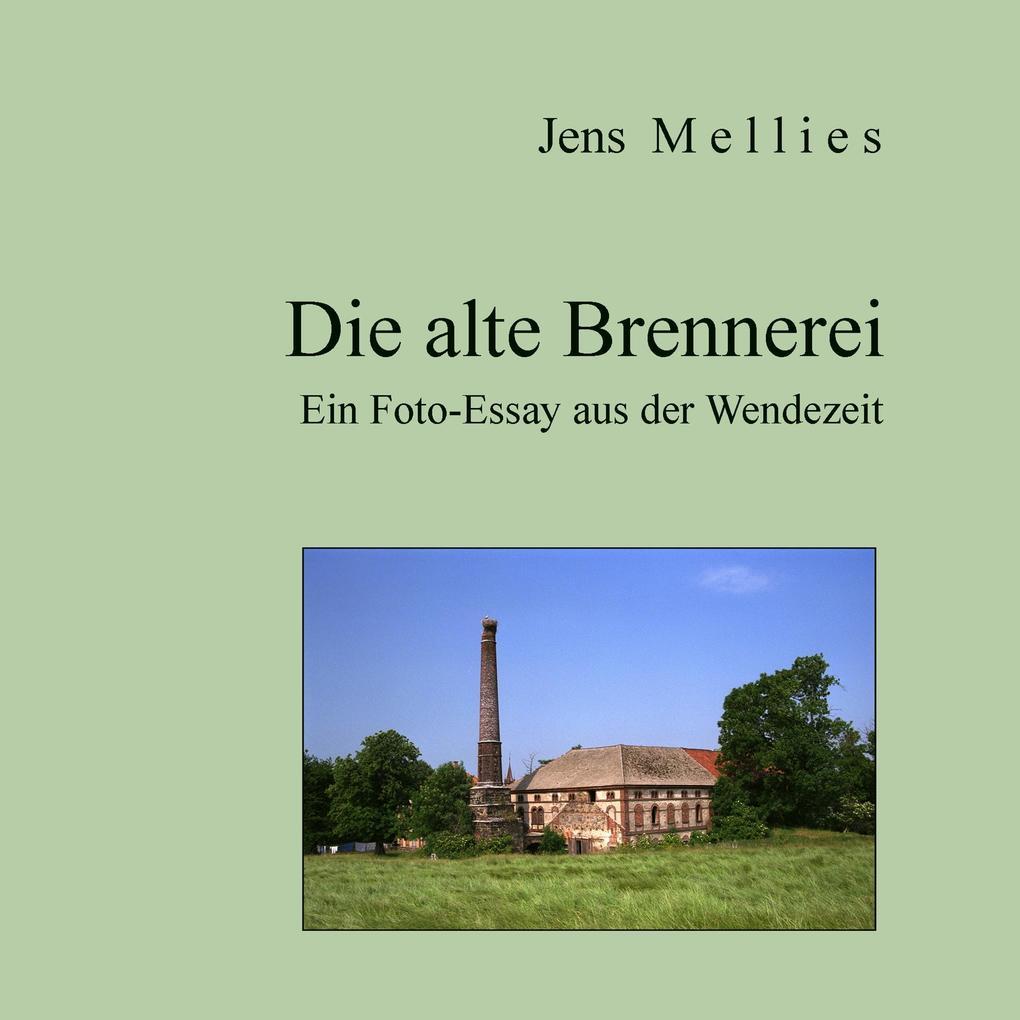 Die alte Brennerei als Buch von Jens Mellies